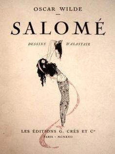 """Salome"" Oscar Wilde, Alastair, 1922. With Aubrey Beardsley's art nouveau drawings."