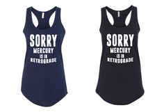Sorry Mercury is in Retrograde Tanktop by yogatops on Etsy save 10% with coupon code REPEAT on yogatops.etsy.com