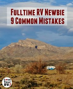 9 Common Mistakes Fulltime RV Newbies Make Starting Out Camper Life, Rv Campers, Rv Life, Camper Trailers, Happy Campers, Do It Yourself Camper, Rv Financing, On The Road Again, Rv Travel