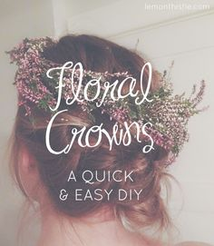 DIY Floral Crowns - So easy anyone can do it!