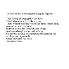 "as He prepares you to be where He wants you to be"" - Morgan Harper-Nichols Bible Verses Quotes, Faith Quotes, Me Quotes, Scriptures, Quotes About God, Quotes To Live By, Cool Words, Wise Words, Good Good Father"
