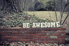 Be awesome (unknown source) - searched and searched no luck - if you know, pls feel free to leave a comment, thank you.