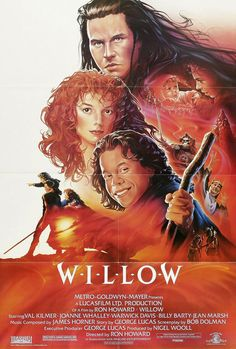 Willow (1988) An American fantasy film dir. by Ron Howard (Cocoon, Grinch, Far and Away, The DaVinci Code), prod. and story by George Lucas. RT:48%/80%