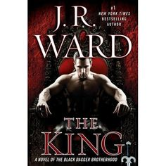 The King (Black Dagger Brotherhood, #12)**Cannot wait to read this one!!! March 2014 release date