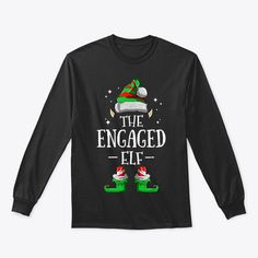 Discover The Engaged Elf Matching Family Group Ch T-Shirt, a custom product made just for you by Teespring. With world-class production and customer support, your satisfaction is guaranteed. - Celebrate Christmas in style...! Enjoy the... Christmas T Shirt Design, Mens Ugly Christmas Sweater, Funny Christmas Sweaters, Funny Christmas Shirts, Merry Christmas Meme, Christmas Doodles, Customer Support, Best Mom, Elf
