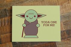 """Star Wars Pun Greeting Card """"Yoda One For Me"""" - Nerd Love Card, Geek Cards, Cute Yoda, Anniversary or Valentines Day Card, for him for her"""