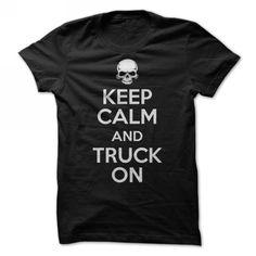 Keep Calm and Truck On T-Shirt Hoodie Sweatshirts oio