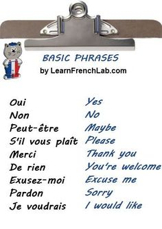 Learn Basic French Phrases with Audio: http://www.learnfrenchlab.com/basic-french-phrases.html