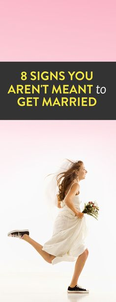 8 Signs You Aren't Meant To Get Married #Love_Signs #Marriage