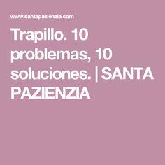 Trapillo. 10 problemas, 10 soluciones. | SANTA PAZIENZIA