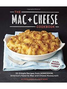 ... , America's Favorite Mac and Cheese Restaurant Ten Speed Press