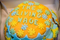 The Living Wage. cake made by students at Croydon College, South London Dear Daughter, Croydon, South London, How To Make Cake, No Bake Cake, Amazing Cakes, Students, College, Baking