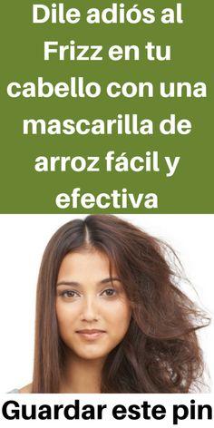 Dile adiós al Frizz en tu cabello con una mascarilla de arroz fácil y efectiva - salud secrets Cabello Hair, Synthetic Hair, Color Mixing, Beauty, Anti Frizz, Bathing Suits, Baby Shower, Hairstyles, Fitness