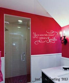 Bathroom Decal Great for your teen! --you are never fully dressed without a smile