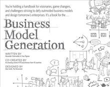 Business Model Generation is a handbook for visionaries, game changers, and challengers striving to defy outmoded business models and design tomorrow