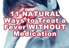 11 Natural Ways to Treat a Fever Without Medication