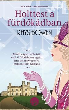Holttest a fürdőkádban · Rhys Bowen · Könyv Agatha Christie, Finishing School, Her Majesty The Queen, The Heirs, Book Lists, Old And New, Bestselling Author, Books Online