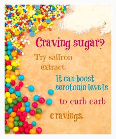 Craving Sugar? Try saffron extract: Feel good, feel better longer.