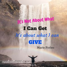 THE more you can give back to the world THE more you will get in return Marie Forleo #entrepreneur
