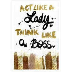 Oliver Gal 'Act Like a Lady, Think Like a Boss' Art Print (780 DOP) ❤ liked on Polyvore featuring home, home decor, wall art and paper wall art