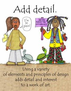 The ABCs of Art-Learn how the principle of design and art, variety, adds detail and interest to art work.  Follow to Table of Contents and look at all the wonderful handouts on elements and principles of art.  You'll want them all to share with your students.