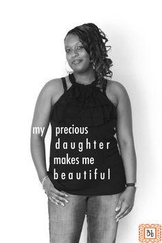 #redefiningbeauty [byoo-tee] 24. my precious daughter makes me beautiful