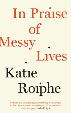 In Praise of Messy Lives by Katie Roiphe #refinery29 http://www.refinery29.com/2016/01/100794/emma-watson-feminist-book-club#slide-7