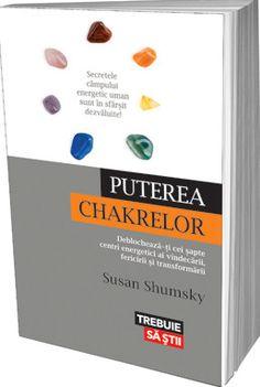 Puterea chakrelor - Susan Shumsky -  - Secretele campului energetic uman sunt in sfarsit dezvaluite! In Puterea chakrelor Susan Shumsky studiaza amanuntit lite Beatles, Chakra, Personal Care, Reading, Books, Club, Movie, Literatura, Self Care