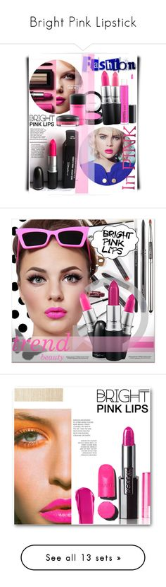 """Bright Pink Lipstick"" by gadgetgirltheoriginal ❤ liked on Polyvore featuring beauty, M.A.C, MAC Cosmetics, pinklips, LIPSTICK, makeup, hotpink, Maybelline, Chanel and Topshop"