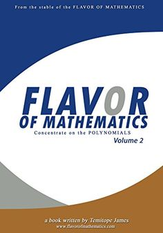 Concentrate on the Polynomials 2: Flavor of Mathematics (English Edition)