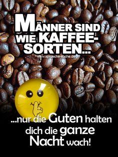 sprueche-maenner-sind-wie-kaffeesorten-nur-die-guten-halten-dich-die-ganze-nacht-wach.jpg (600×800)