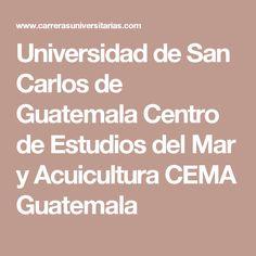 Universidad de San Carlos de Guatemala Centro de Estudios del Mar y Acuicultura CEMA Guatemala