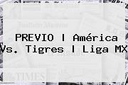 http://tecnoautos.com/wp-content/uploads/imagenes/tendencias/thumbs/previo-america-vs-tigres-liga-mx.jpg Liga MX. PREVIO | América vs. Tigres | Liga MX, Enlaces, Imágenes, Videos y Tweets - http://tecnoautos.com/actualidad/liga-mx-previo-america-vs-tigres-liga-mx/