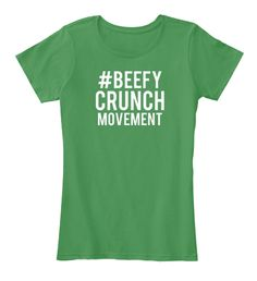 #Beefy Crunch Movement Kelly Green  T-Shirt Front