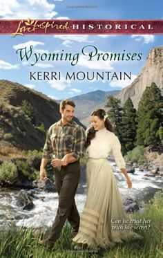 Wyoming Promises (Love Inspired Historical #230) by Kerri Mountain, Apr 2014