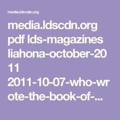 media.ldscdn.org pdf lds-magazines liahona-october-2011 2011-10-07-who-wrote-the-book-of-mormon-eng.pdf