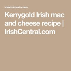 Kerrygold Irish mac and cheese recipe | IrishCentral.com