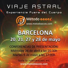 VIAJE ASTRAL - EXPERIENCIA FUERA DEL CUERPO:  20, 21, 27 y 28 de mayo 2017 CURSO INTENSIVO Método Acces® en BARCELONA. Información completa: http://www.viaje-astral.es/cursos/calendario/1705-int-bcn/