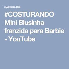 #COSTURANDO  Mini Blusinha franzida para Barbie - YouTube
