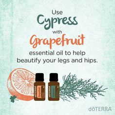 Cypress and Grapefruit for tightening and beautifying skin #doterra #essentialoils