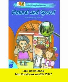 Oxford Storyland Readers Hansel and Gretel Level 9 (9780195861624) Rosemary Border, Maxim Tang , ISBN-10: 0195861620  , ISBN-13: 978-0195861624 ,  , tutorials , pdf , ebook , torrent , downloads , rapidshare , filesonic , hotfile , megaupload , fileserve