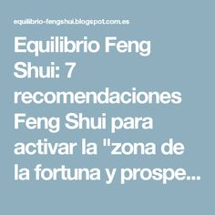 """Equilibrio Feng Shui: 7 recomendaciones Feng  Shui para activar  la  """"zona de la fortuna y prosperidad"""""""