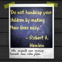 Não incapacite suas crianças tornando suas vidas fáceis #geek