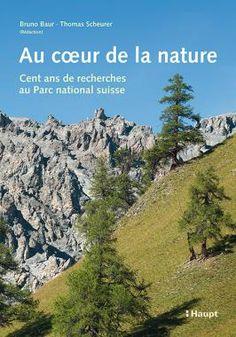 Baur, Bruno (Redaktion) / Scheurer, Thomas (Redaktion) «Au coeur de la nature. Cent ans de recherches au Parc national suisse» | 978-3-258-07864-9 | www.haupt.ch