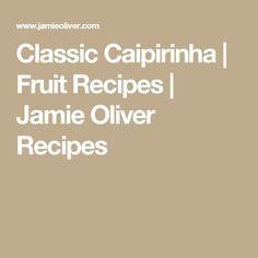 Classic Caipirinha | Fruit Recipes | Jamie Oliver Recipes