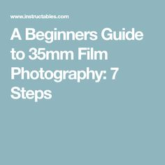 A Beginners Guide to 35mm Film Photography: 7 Steps