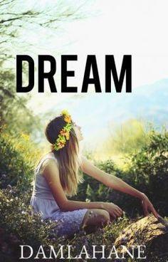 """""""Dream - Tekrar Değişmeme İzin Ver"""" oku #wattpad #fanfiction"""