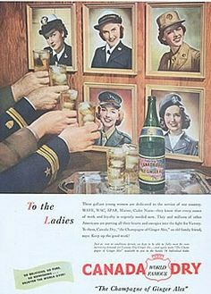 """Canada Dry Ginger Ale toasts the""""Ladies"""" of the U.S. Armed Forces."""