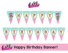 Designing is not just a hobby. As a cancer survivor, this also allows me to raise donations to different organizations struggling to find a cure for this disease L.O.L Digital Happy Birthday Flag Banner *11 PDF files of 8.5 x 11. Each one has a flag of approx. (5x 7) in size.