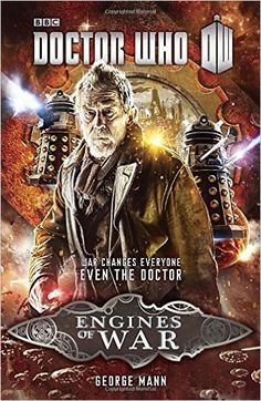 Doctor Who: Engines of War: George Mann: 9780553447668: Amazon.com: Books